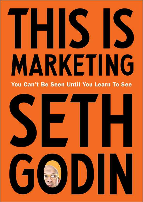 this is marketing you cant be seen until you learn to see by seth godin 0