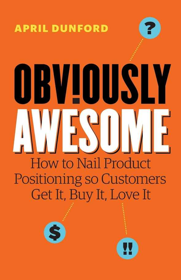 obviously awesome by april dunford 0