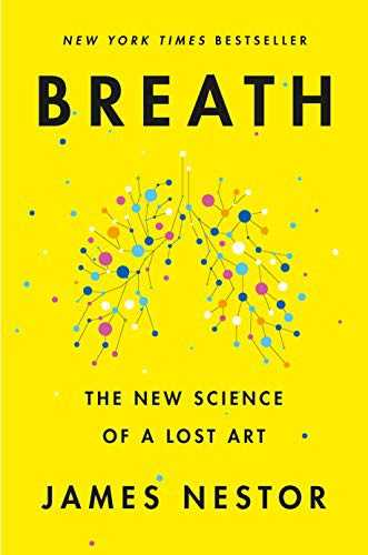 breath the new science of a lost art by james nestor 0