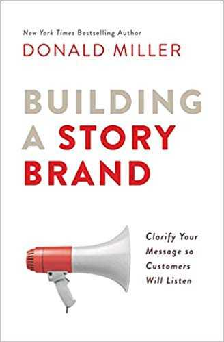 building a storybrand by donald miller 0