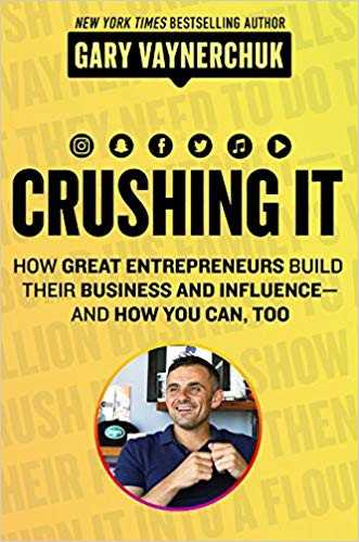 crushing it by gary vaynerchuk 0