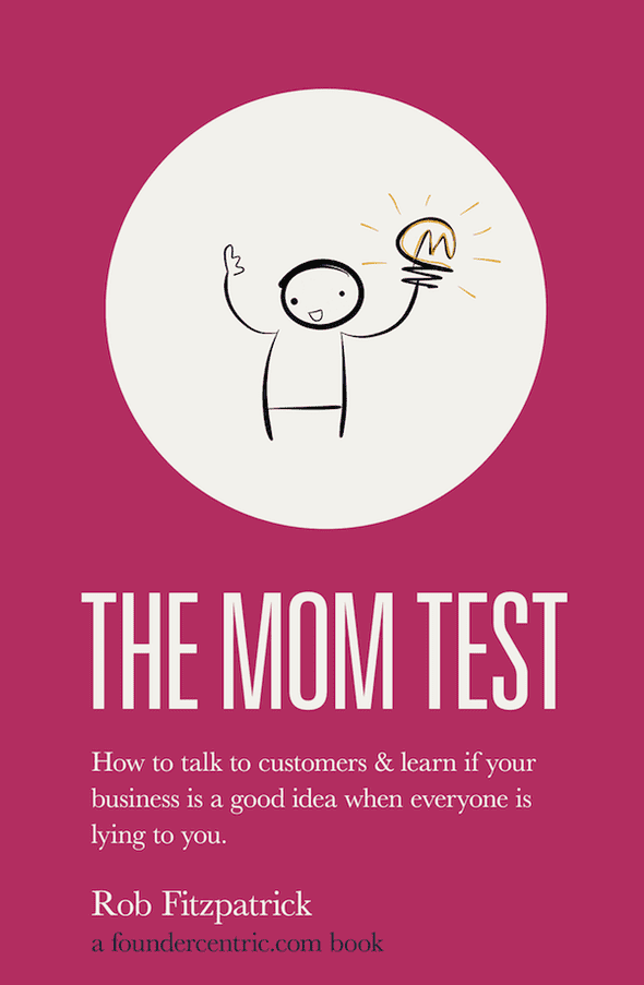 the mom test by rob fitzpatrick 0